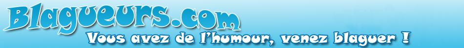 Plus on est de blagueurs, plus on rit sur www.blagueurs.com